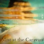 mist at the caravan